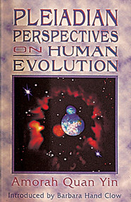 Pleiadian Perspectives on Human Evolution by Amorah Quan Yin, 9781879181335