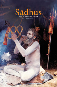 Sadhus (Holy Men of India) by Dolf Hartsuiker, 9781620554029