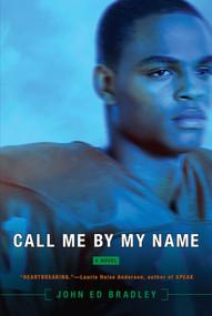 Call Me By My Name - 9781442497948 by John Ed Bradley, 9781442497948