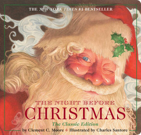 The Night Before Christmas Board Book (The Classic Edition, The New York Times Bestseller) by Charles Santore, Clement Moore, 9781604334388