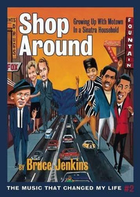 Shop Around (Growing Up With Motown in a Sinatra Household) by Bruce Jenkins, 9780986189814