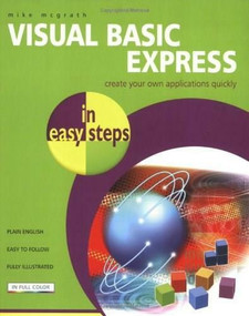 Visual Basic Express in easy steps by Mike McGrath, 9781840783292