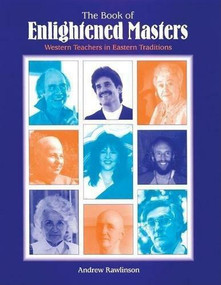 Book of Enlightened Masters (Western Teachers in Eastern Traditions) by Andrew Rawlinson, 9780812693102