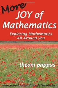 More Joy of Mathematics (Exploring Mathematical Insights and Concepts) by Theoni Pappas, 9780933174733