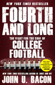 Fourth and Long (The Fight for the Soul of College Football) by John U. Bacon, 9781476760308