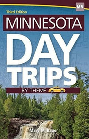Minnesota Day Trips by Theme by Mary M. Bauer, 9781591935506