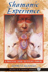 Shamanic Experience (A Practical Guide to Psychic Powers) by Kenneth Meadows, 9781591430025