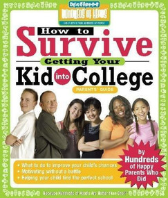 How to Survive Getting Your Kid Into College (By Hundreds of Happy Parents Who Did) by Rachel Korn, 9781933512112