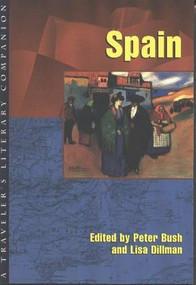 Spain (A Traveler's Literary Companion) by Peter Bush, Lisa Dillman, 9781883513122