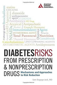 Diabetes Risks from Prescription and Nonprescription Drugs (Mechanisms and Approaches to Risk Reduction) by Samuel Dagogo-Jack, 9781580406192