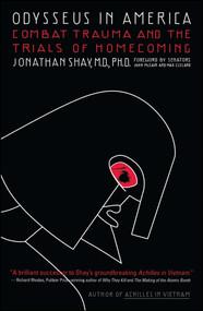 Odysseus in America (Combat Trauma and the Trials of Homecoming) by Jonathan Shay, John McCain, Senator Max Cleland, 9780743211574