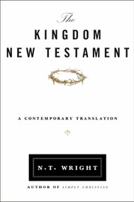 The Kingdom New Testament (A Contemporary Translation) - 9780062064929 by N. T. Wright, 9780062064929