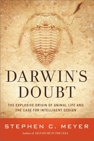 Darwin's Doubt (The Explosive Origin of Animal Life and the Case for Intelligent Design) by Stephen C. Meyer, 9780062071477