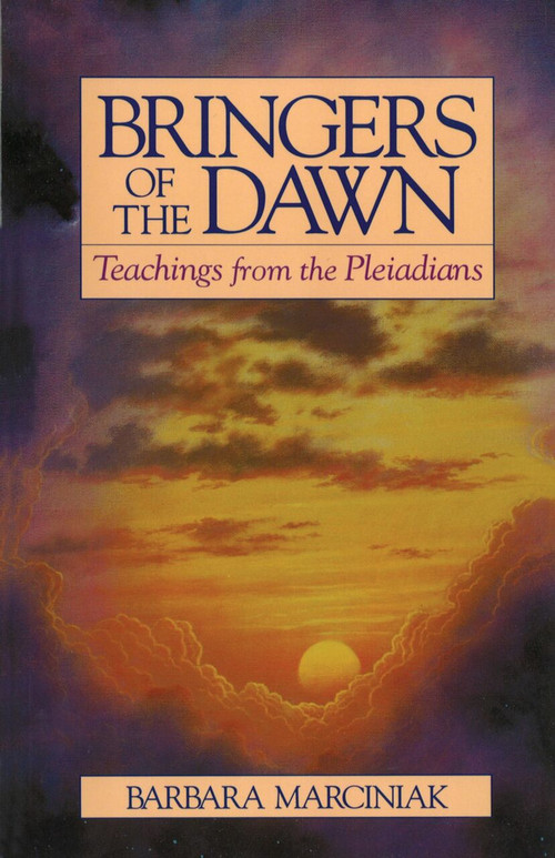 Bringers of the Dawn (Teachings from the Pleiadians) by Barbara Marciniak, 9780939680986