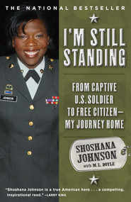 I'm Still Standing (From Captive U.S. Soldier to Free Citizen--My Journey Home) by Shoshana Johnson, M. L. Doyle, 9781416567493