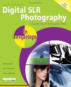 Digital SLR Photography in easy steps (Now Includes Clever Photography Techniques) by Nick Vandome, 9781840784374