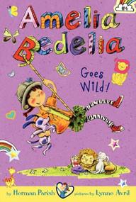 Amelia Bedelia Chapter Book #4: Amelia Bedelia Goes Wild! by Herman Parish, Lynne Avril, 9780062095060