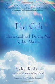 The Gift (Understand and Develop Your Psychic Abilities) by Echo Bodine, Melody Beattie, 9781577312055
