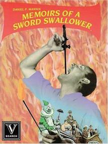 Memoirs of a Sword Swallower by Daniel P. Mannix, 9780965046954