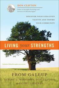 Living Your Strengths by Don Clifton, Albert L. Winseman, Curt Liesveld, 9781595620026