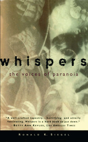 Whispers (The Voices of Paranoia) by Ronald K. Siegel, 9780684802855