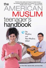 The American Muslim Teenager's Handbook by Dilara Hafiz, Imran Hafiz, Yasmine Hafiz, 9781416985785