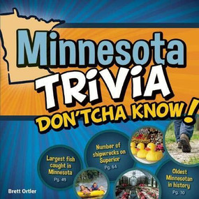 Minnesota Trivia Don'tcha Know! by Brett Ortler, 9781591934639