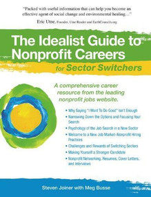 The Idealist Guide to Nonprofit Careers for Sector Switchers by Steven Joiner, Meg Busse, 9781933512228