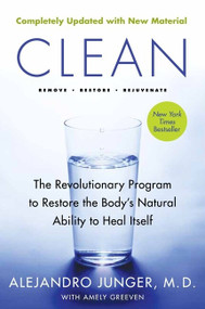 Clean -- Expanded Edition (The Revolutionary Program to Restore the Body's Natural Ability to Heal Itself) by Alejandro Junger, 9780062201669