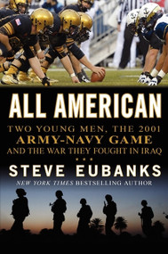 All American (Two Young Men, the 2001 Army-Navy Game and the War They Fought in Iraq) by Steve Eubanks, 9780062202802