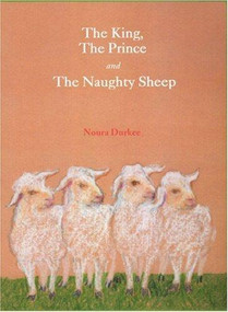 The King, The Prince and The Naughty Sheep by Noura Durkee, Noura Durkee, 9781879402584