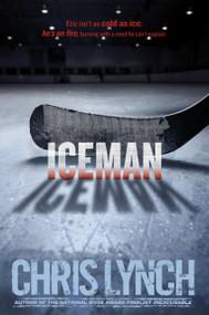 Iceman - 9781442460010 by Chris Lynch, 9781442460010