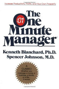 The One Minute Manager Anniversary Ed (The World's Most Popular Management Method) by Ken Blanchard, Spencer Johnson, M.D., 9780688014292