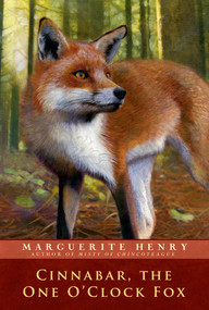 Cinnabar, the One O'Clock Fox by Marguerite Henry, Wesley Dennis, 9781481404006