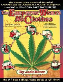 The Emperor Wears No Clothes (Hemp and the Marijuana Conspiracy) by Jack Herer, 9781878125026