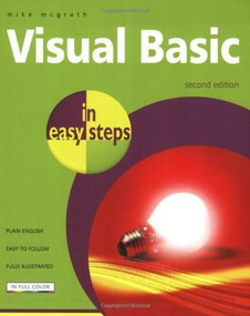 Visual Basic in easy steps by Mike McGrath, 9781840783582