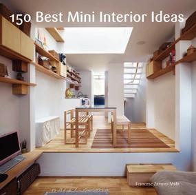 150 Best Mini Interior Ideas by Francesc Zamora, 9780062352019