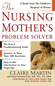 The Nursing Mother's Problem Solver by Claire Martin, William Sears, Martha Sears, Nancy Funnemark, 9780684857848