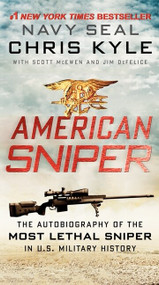American Sniper (The Autobiography of the Most Lethal Sniper in U.S. Military History) by Chris Kyle, Scott McEwen, Jim DeFelice, 9780062238863