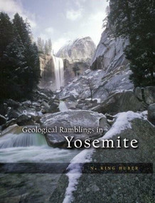 Geological Ramblings in Yosemite by N. King Huber, 9781597140720