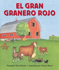 El gran granero rojo (Big Red Barn Board Book (Spanish edition)) by Margaret Wise Brown, Felicia Bond, 9780060091071