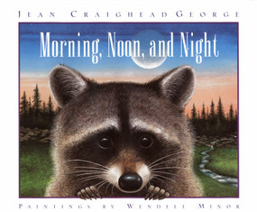 Morning, Noon, and Night by Jean Craighead George, Wendell Minor, 9780060236298