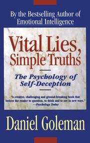 Vital Lies, Simple Truths (The Psychology of Self Deception) by Daniel Goleman, 9780684831077