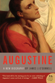 Augustine (A New Biography) by James J. O'Donnell, 9780060535384