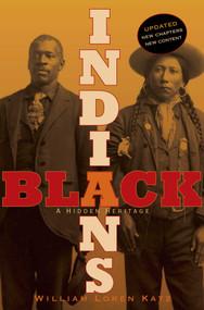 Black Indians (A Hidden Heritage) - 9781442446373 by William Loren Katz, 9781442446373