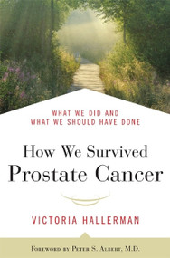 How We Survived Prostate Cancer (What We Did and What We Should Have Done) - 9781557048196 by Victoria Hallerman, Peter S. Albert, 9781557048196