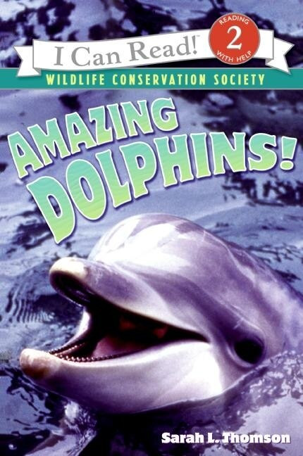Amazing Dolphins! by Sarah L. Thomson, 9780060544553