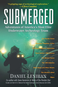 Submerged (Adventures of America's Most Elite Underwater Archeology Team) by Daniel Lenihan, 9781557045898