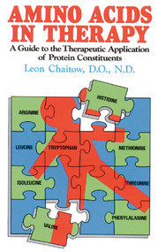 Amino Acids in Therapy (A Guide to the Therapeutic Application of Protein Constituents) by Leon Chaitow, 9780892812875