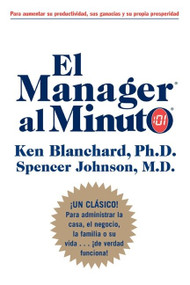 Manager al Minuto, El by Ken Blanchard, Spencer Johnson, M.D., 9780060556402